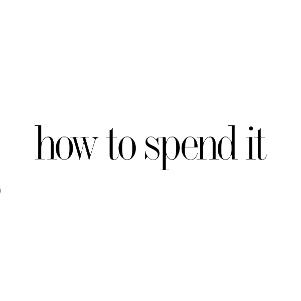 How to Spend It – Financial Times | January 20